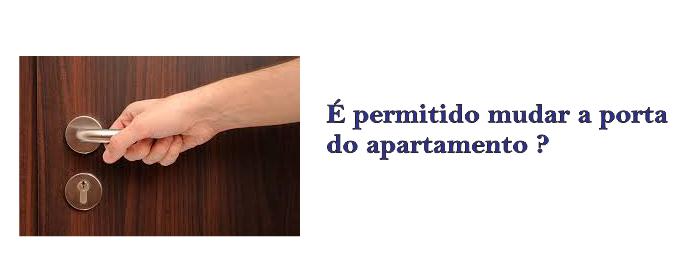 É permitido mudar a porta do apartamento?