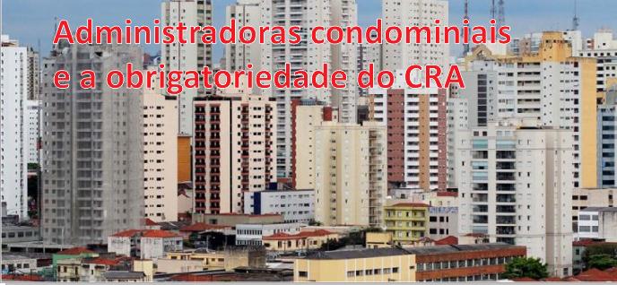 Administradoras condominiais e a obrigatoriedade do CRA