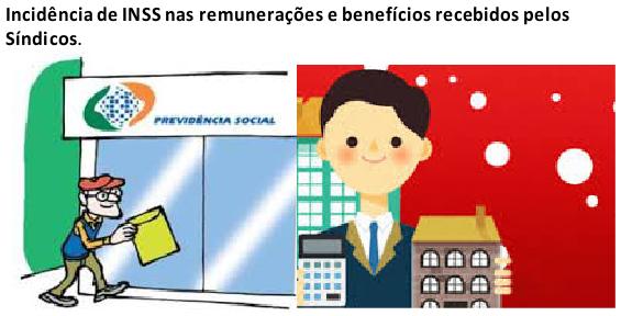 Incidência de INSS nas remunerações e benefícios recebidos pelos Síndicos.