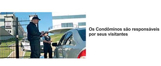 Os condôminos são responsáveis por seus visitantes