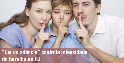 """A """"Lei do Silêncio""""no Rio"""