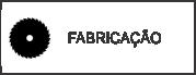 FABRICACAO