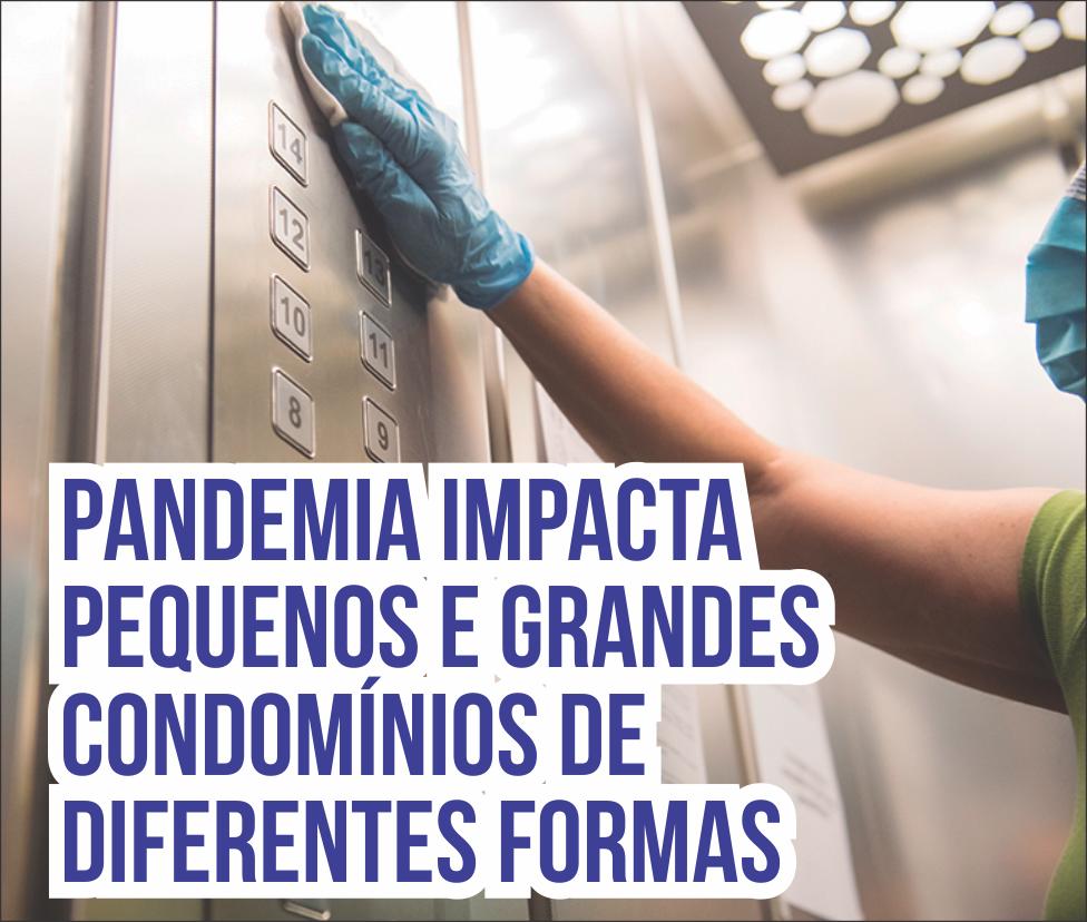 Pandemia impacta pequenos e grandes condomínios de diferentes formas