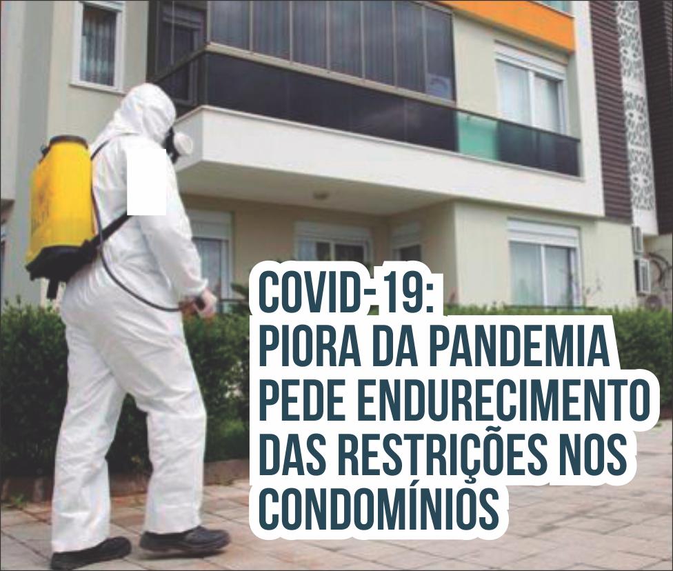 COVID-19: Piora da pandemia pede endurecimento das restrições nos condomínios